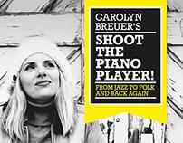 BRANDING –CAROLYN BREUER'S SHOOT THE PIANO PLAYER!
