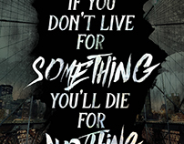Live for Something or Die for Nothing