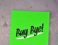Buy Bye!