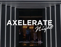 AXELERATE NIGHT | VISUAL EXPERIENCE