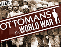Ottomans in World War 1 Youtube Series Trailer