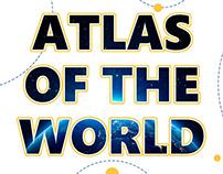 """ATLAS OF THE WORLD"""