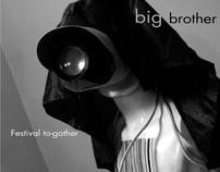 """Big Brother"" project-To-Gather Festival"