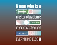 A man who is a master of patience is a master of...