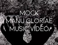 Mock Manu Gloriae music video