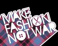 MAKE FASHION NOT WAR