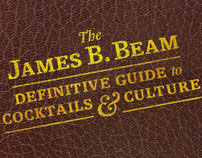 James B. Beam's Guide to Cocktails and Culture