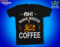 Oh! Nana Needs Coffee Shirt