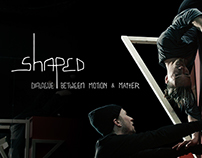 SHAPED: Dialogue Between Motion and Matter