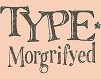 TYPE*MORGRIFYED