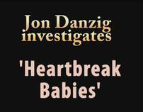 Jon Danzig Investigates 'Heartbreak Babies'