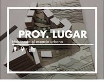 Proyecto Lugar: Habitando el espacio urbano / ARQU-2103