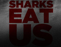 Sharks Eat Us