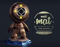 Meet MAT - The Diver