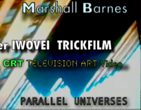 Stills: PARALLEL UNIVERSES: a musical CRT TV art video