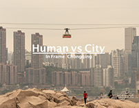 HUMAN vs CITY: CHONGQING