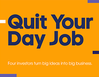 Quit Your Day Job  |  Print Campaign