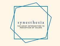 Synesthesia /ˌsinəsˈTHēZHə/