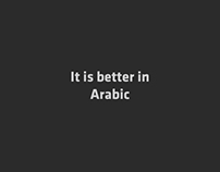 It's better in Arabic