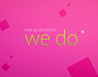 Nine Productions, We do ..