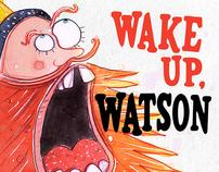 Wake up, Watson | Portfolio