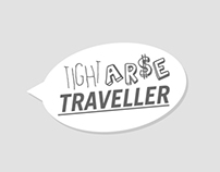 Tight Arse Traveller