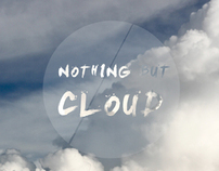 Nothing But Cloud