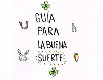Guía para la buena suerte / guide for good luck