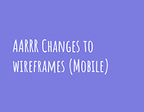 AARRR Changes to Wireframes