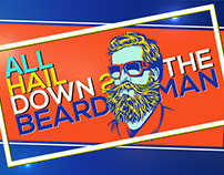 ALL HAIL DOWN 2 THE BEARDMAN