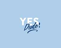 Yes Dude! - T-Shirt Design