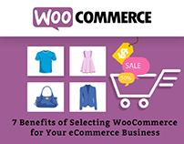 7 Benefits of Selecting WooCommerce for Your eCommerce