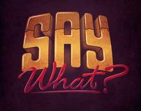 Say What? Logo