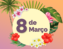 8 de Março - Dia Internacional da Mulher / Woman's Day