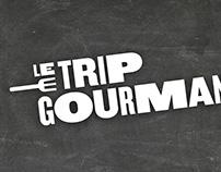 Le Trip Gourmand