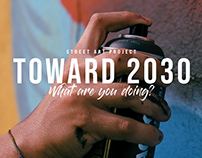 Toward 2030 - What are you doing? |Street Art project|