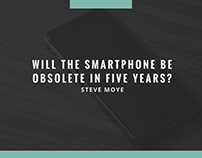 Will the Smartphone Be Obsolete in Five Years?