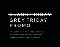 No Black Friday Only Grey