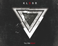 Klogr Till You Decay