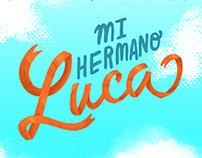 Mi hermano Luca / shortfilm