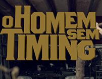 Homem sem Timing - AM/PM