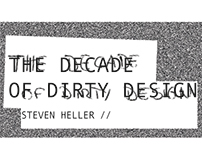 The Decade of Dirty Design