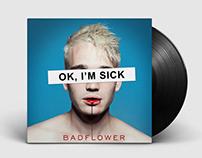 Badflower | OK, I'M SICK