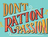 Don't Ration Passion