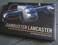 Dambuster Lancaster - The definite illustrated guide