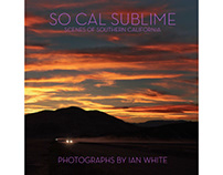 SO CAL SUBLIME - SCENES OF SOUTHERN CALIFORNIA