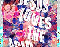 Jesus Loves The Acid