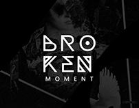 BROKEN MOMENT