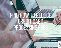 Find how to reduce Credit Card Processing fees