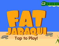 Mobile Game - Fat Jaraqui